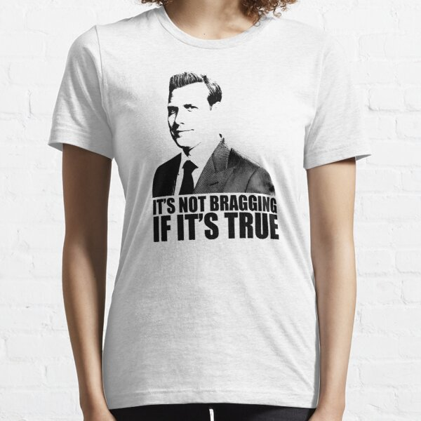 Suits Harvey Specter It's Not Bragging Tshirt Essential T-Shirt