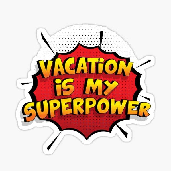 Vacation ist mein Superpower Lustiges Vacation Designgeschenk Sticker