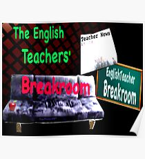 The English Teachers Breakroom Poster