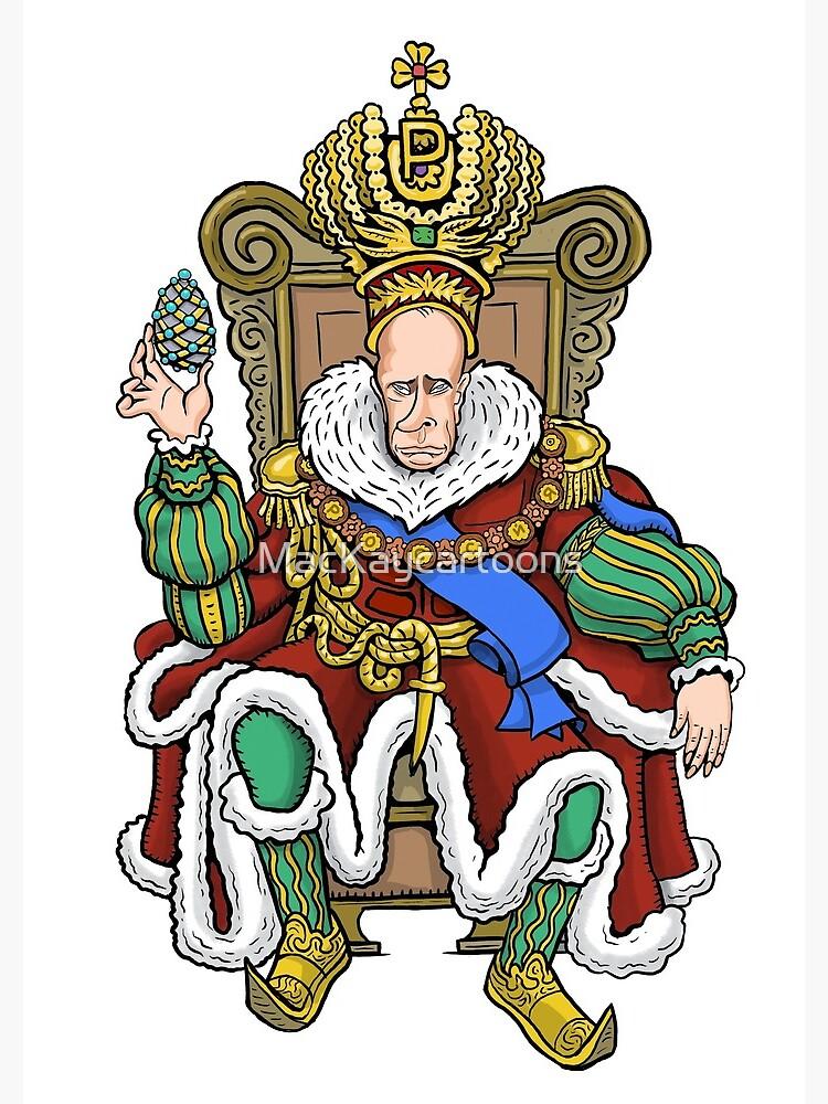 Vladimir Putin, Czar of Russia by MacKaycartoons