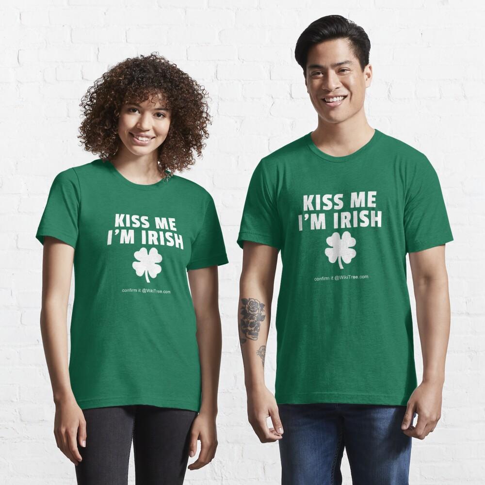 Kiss Me I'm Irish. Confirm it @WikiTree.com. Essential T-Shirt
