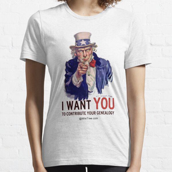I Want YOU to Contribute your Genealogy ... @wikitree.com Essential T-Shirt