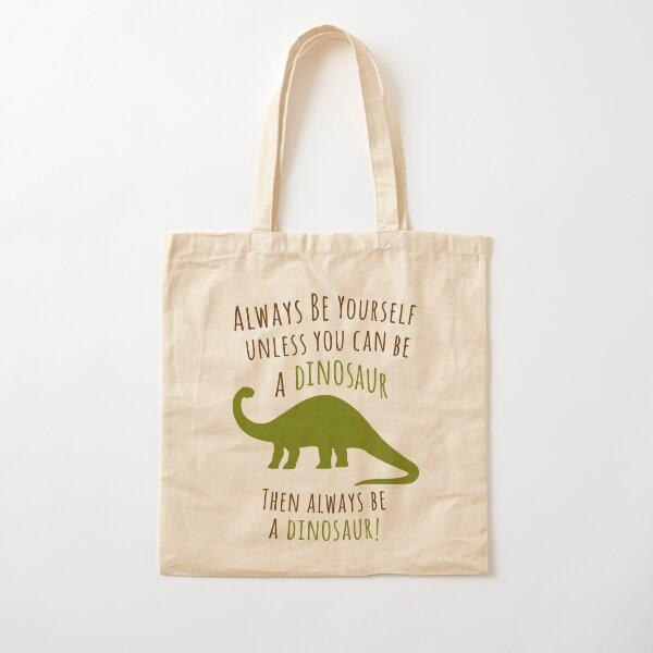 Be a Dinosaur! Cotton Tote Bag