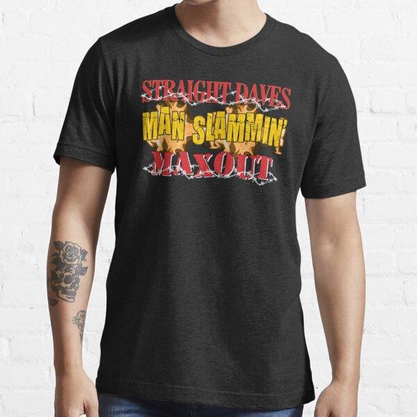 Straight Daves Man Slammin' Max Out Essential T-Shirt