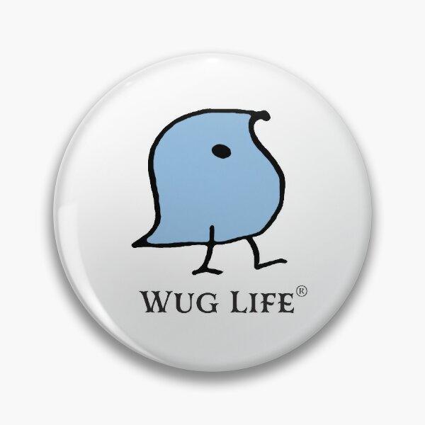 Wug Life Pin