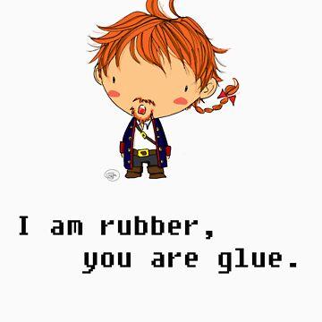 I am rubber you are glue by giugiu