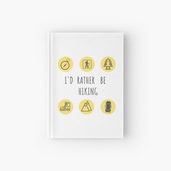 I'd Rather Be Hiking Collection  Hardcover Journal