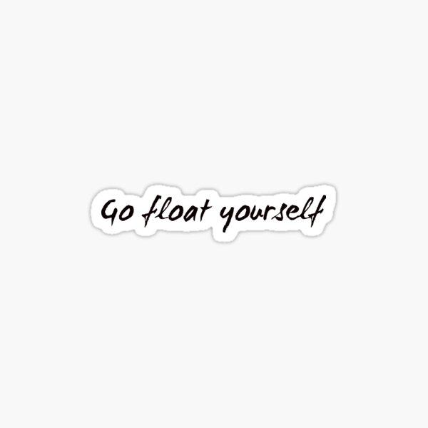 ve a flotar tu mismo Pegatina