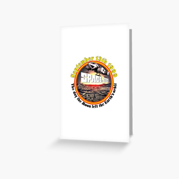 SPACE: 1999 SEPTEMBER 13TH 1999 SERIES 2 Greeting Card