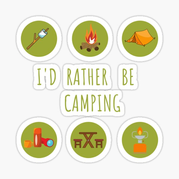 I'd Rather Be Camping Collection  Sticker