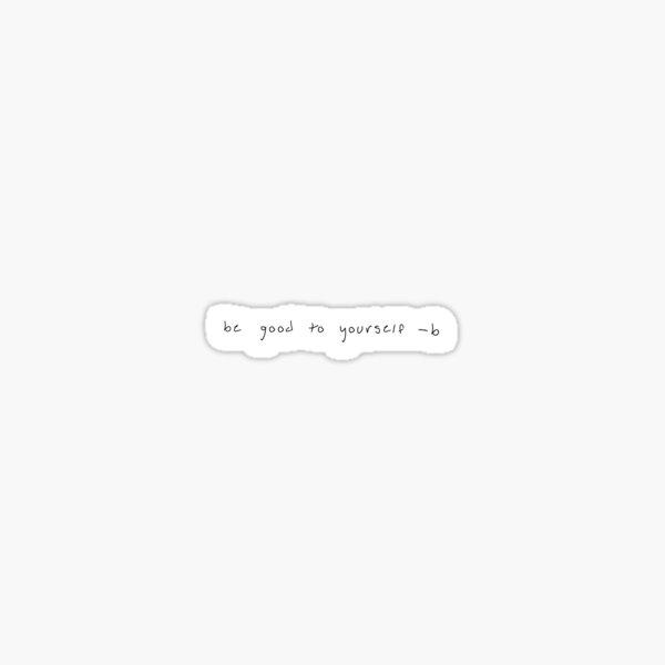 """""""soyez bon envers vous-même -b"""" dans son écriture Sticker"""