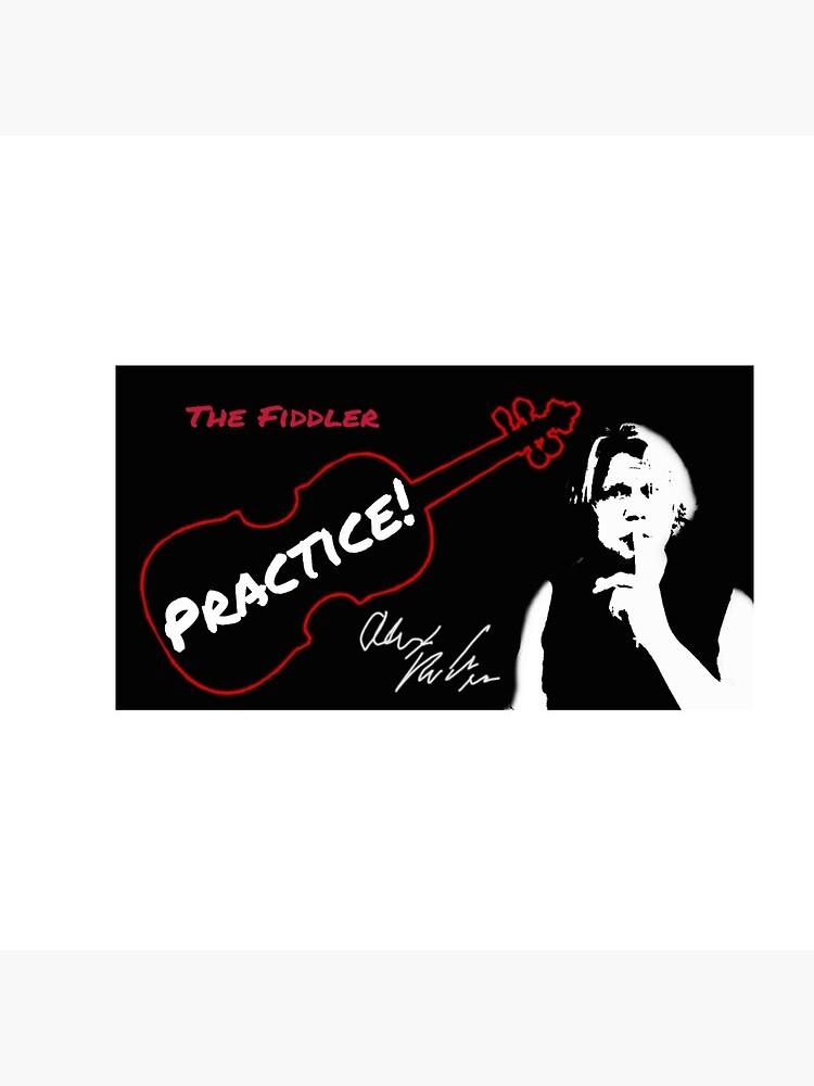"""Alex DePue """"Practice"""" w/ signature design, all products! by TheFiddlerLLC"""