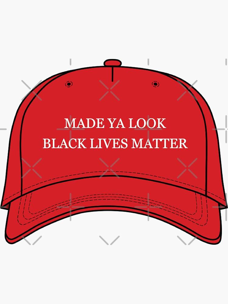 MADE YA LOOK BLACK LIVES MATTER HAT by bysandrar