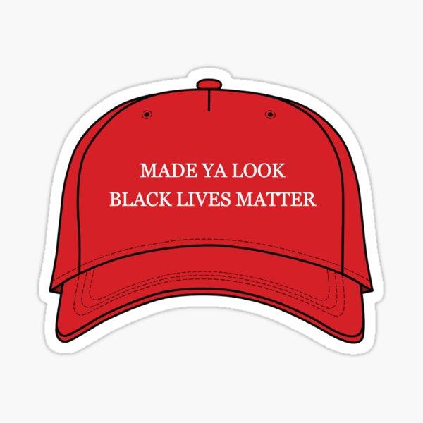 MADE YA LOOK BLACK LIVES MATTER HAT Sticker