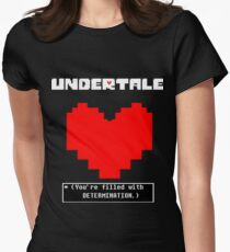 Undertale: Filled with DETERMINATION Women's Fitted T-Shirt