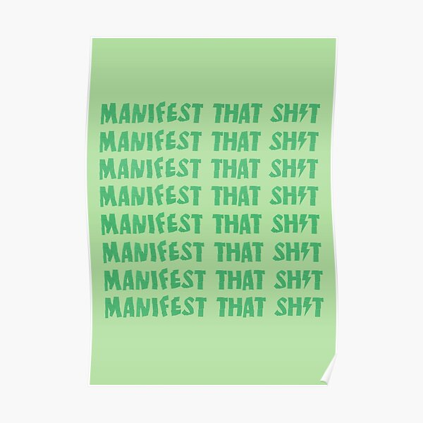 Manifest That Sh*t Green  Poster