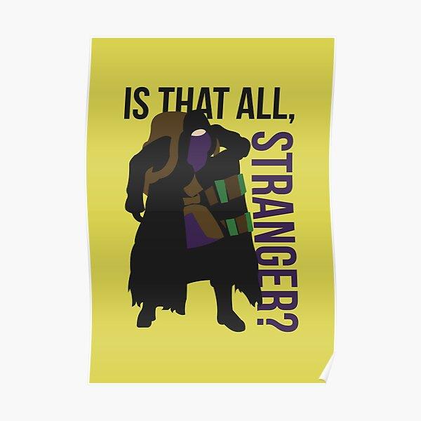 Is that all, stranger? Poster