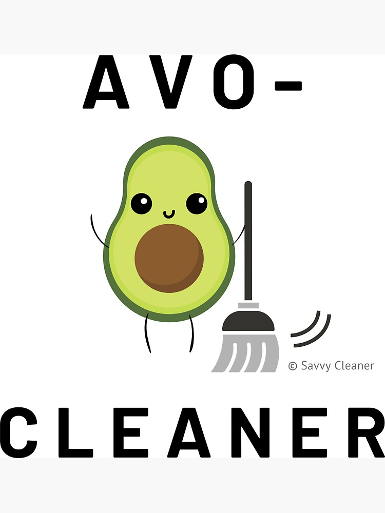 Avo Cleaner, Housekeeping Humor, Funny Cleaning Saying by SavvyCleaner