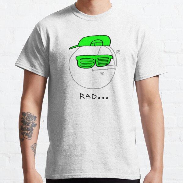 Rad... Classic T-Shirt