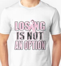 Losing Is Not An Option Unisex T-Shirt