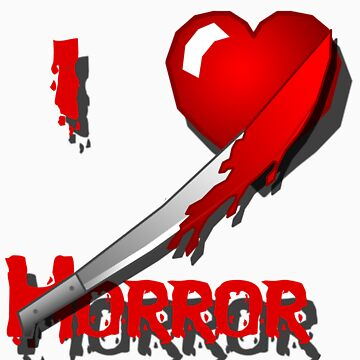 I Love Horror! by HardShirts