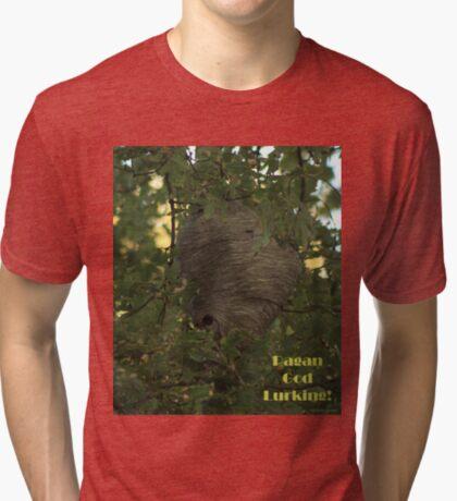 Pagan God Lurking! Tri-blend T-Shirt