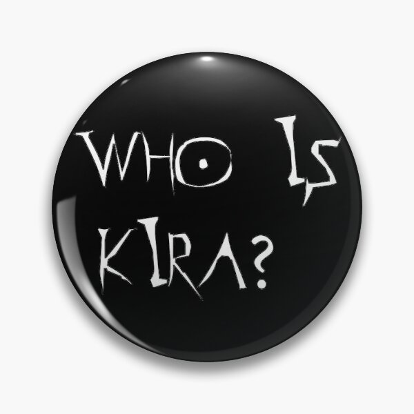 Who is Kira - Death note Pin