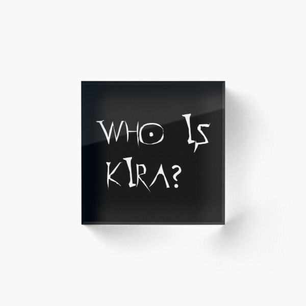 Who is Kira - Death note Acrylic Block