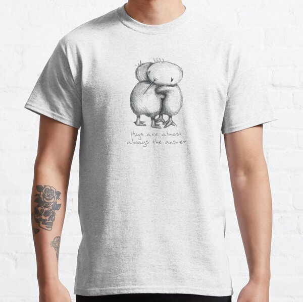 Hugs are the answer Classic T-Shirt