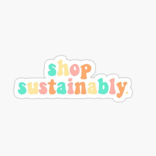 Shop sustainably  Sticker