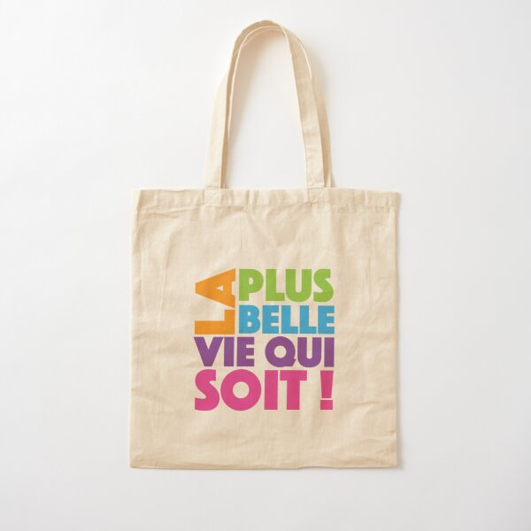 La Plus Belle Vie Qui Soit - Best Life Ever in French Cotton Tote Bag