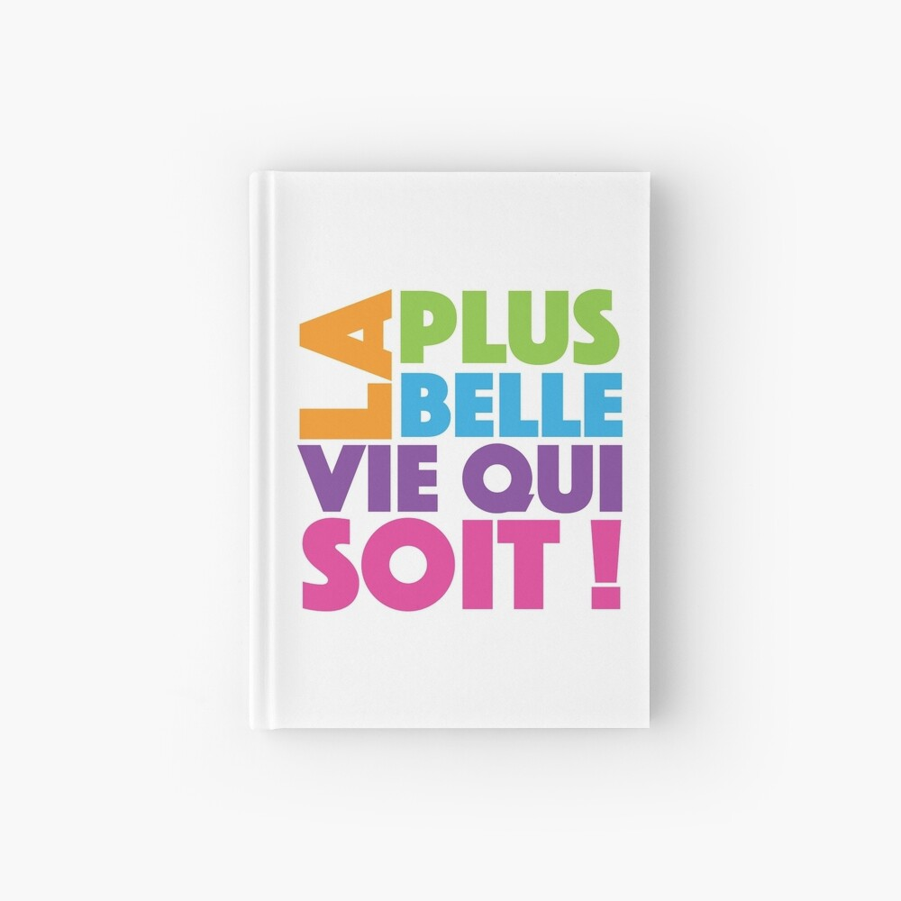 La Plus Belle Vie Qui Soit - Best Life Ever in French Hardcover Journal
