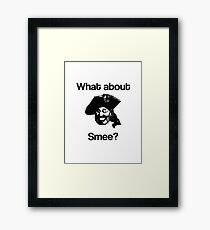 What about Smee?! Framed Print