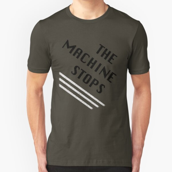 The Machine Stops Slim Fit T-Shirt