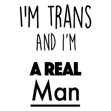 I'm trans, and I'm a real man by CistemFighter