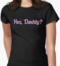 YES, DADDY SHIRT Womens Fitted T-Shirt