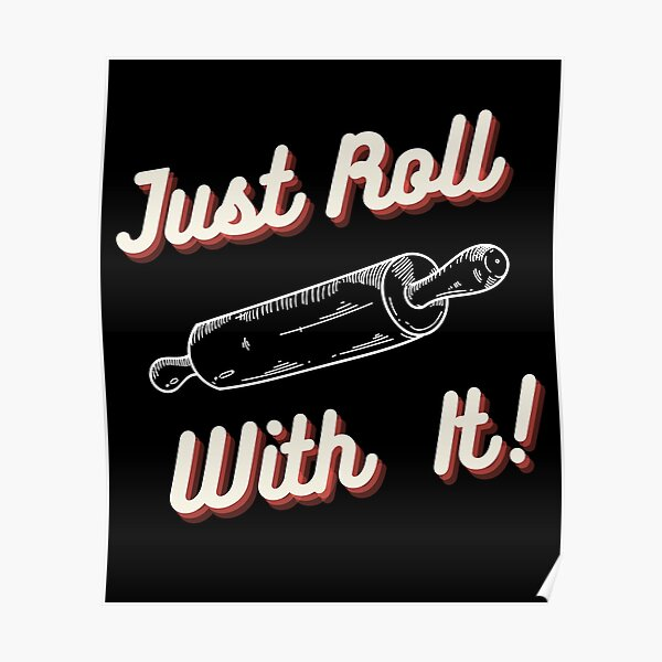 Chef's Humor - Just Roll With It Poster