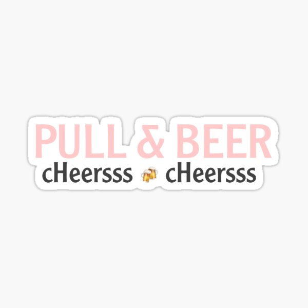 Pull and Beer Sticker