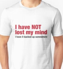 Lost my mind Unisex T-Shirt