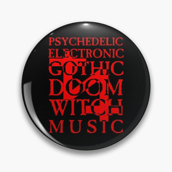 Psychedelic Electronic Gothic Doom Witch Music  Pin