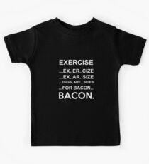 Exercise Or Bacon Kids Tee