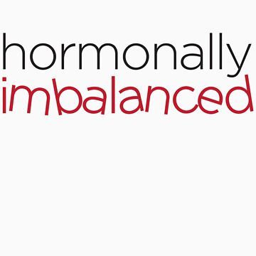 Hormonally imbalanced by e2productions