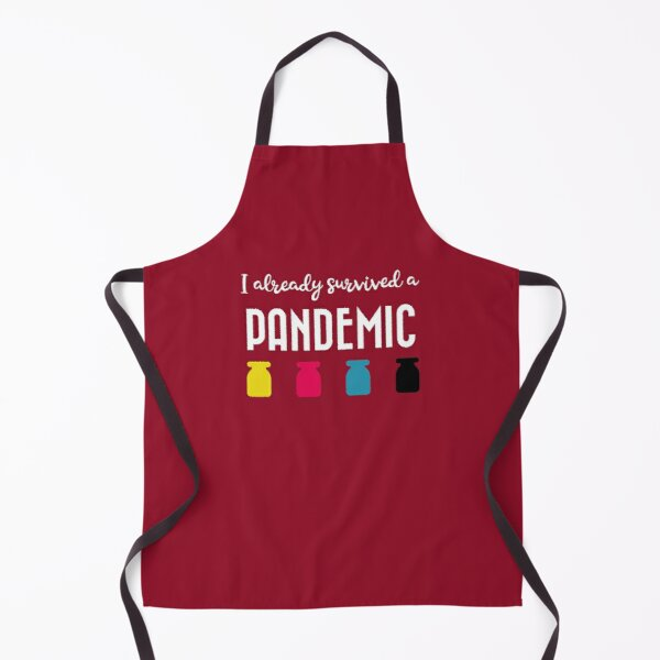 I already survived a pandemic Apron