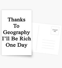 Thanks To Geography I'll Be Rich One Day Postcards