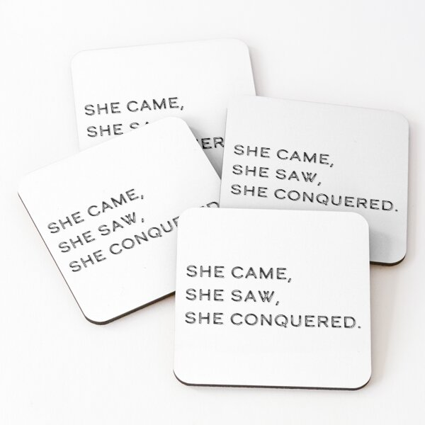 she came, she saw, she conquered | feminist quote Coasters (Set of 4)