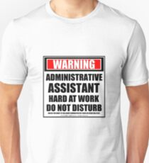 Warning Administrative Assistant Hard At Work Do Not Disturb T-Shirt