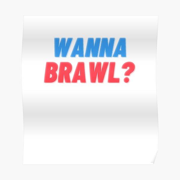 WANNA BRAWL Poster