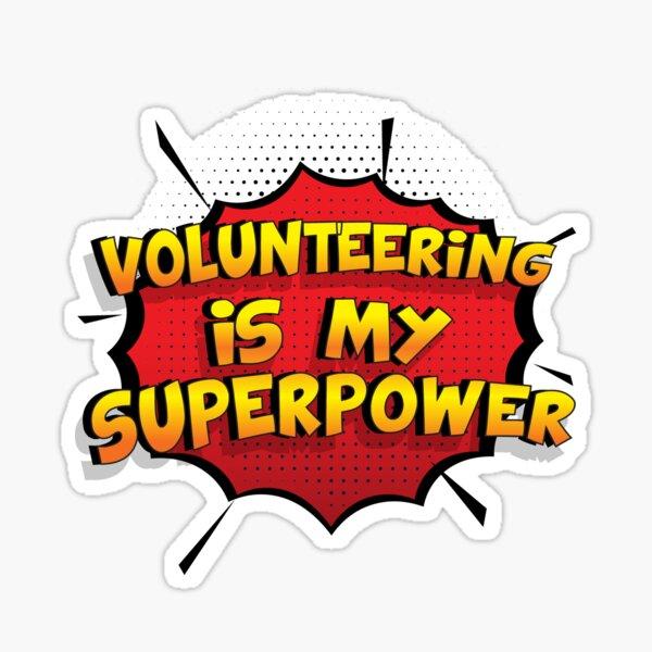 Volunteering ist mein Superpower Lustiges Volunteering Designgeschenk Sticker