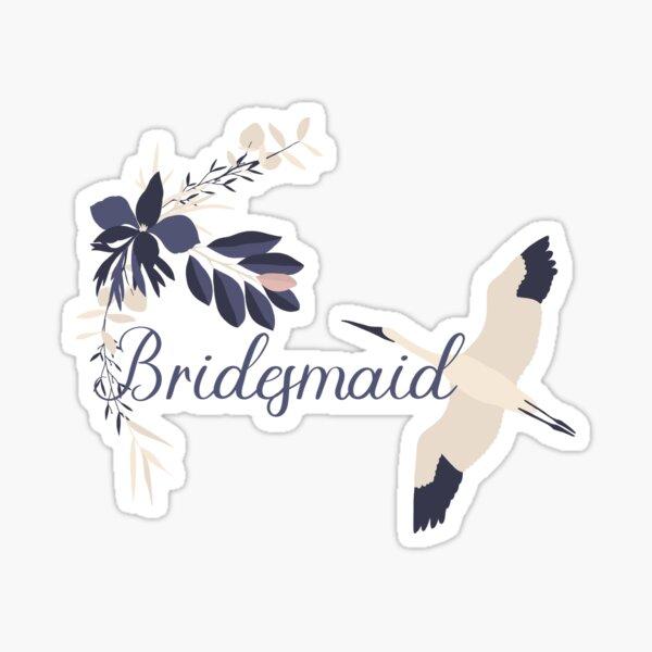 Bridesmaid Bird Floral Sticker