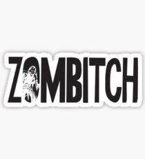 Zombitch Sticker